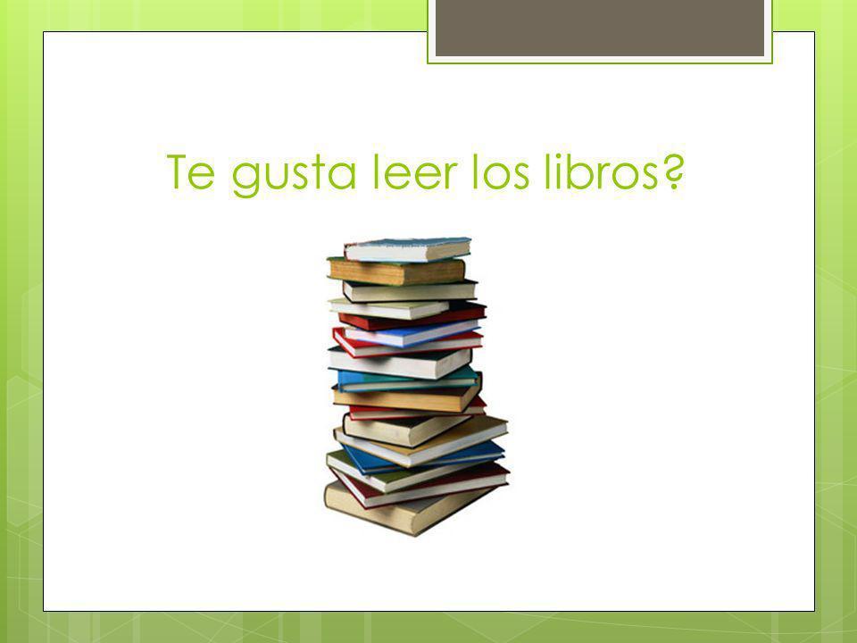 Si, me gusta leer los libros