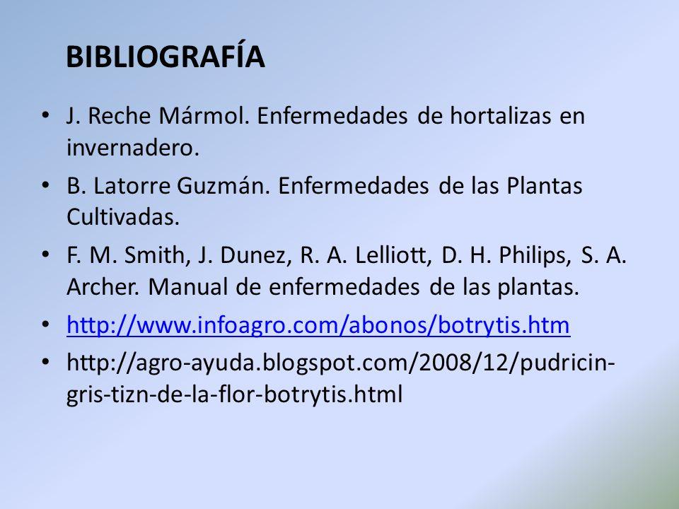 J. Reche Mármol. Enfermedades de hortalizas en invernadero. B. Latorre Guzmán. Enfermedades de las Plantas Cultivadas. F. M. Smith, J. Dunez, R. A. Le