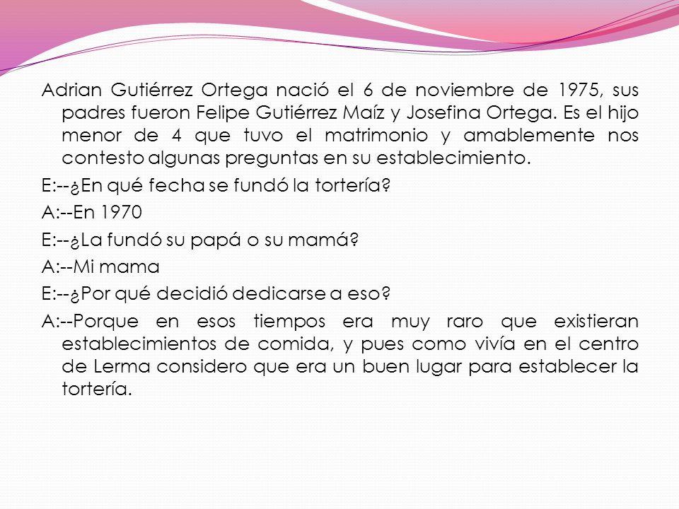 Adrian Gutiérrez Ortega nació el 6 de noviembre de 1975, sus padres fueron Felipe Gutiérrez Maíz y Josefina Ortega. Es el hijo menor de 4 que tuvo el