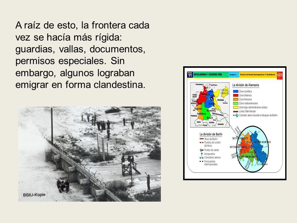 A raíz de esto, la frontera cada vez se hacía más rígida: guardias, vallas, documentos, permisos especiales. Sin embargo, algunos lograban emigrar en