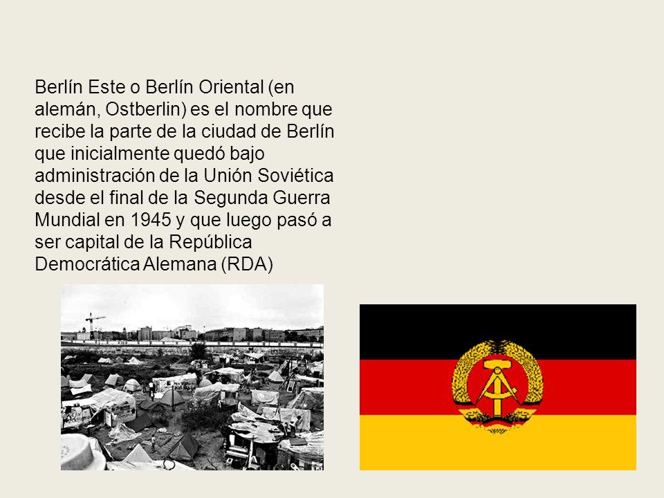 Berlín Este o Berlín Oriental (en alemán, Ostberlin) es el nombre que recibe la parte de la ciudad de Berlín que inicialmente quedó bajo administració