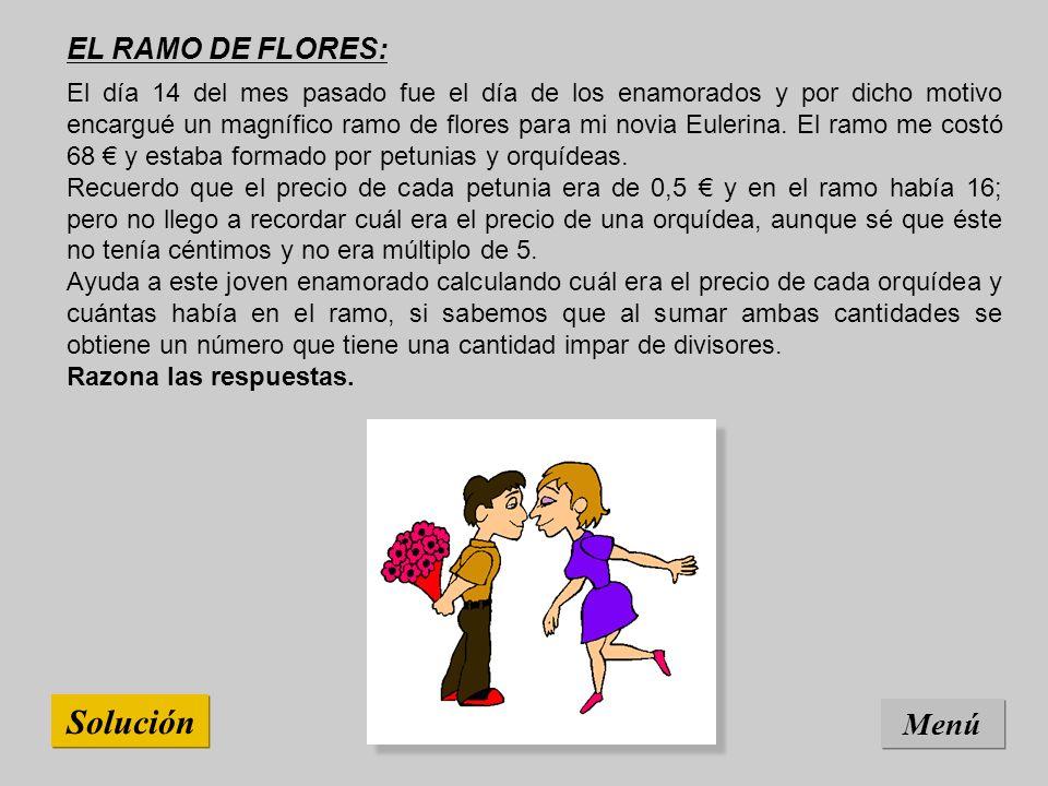 Solución Menú EL RAMO DE FLORES: El día 14 del mes pasado fue el día de los enamorados y por dicho motivo encargué un magnífico ramo de flores para mi novia Eulerina.