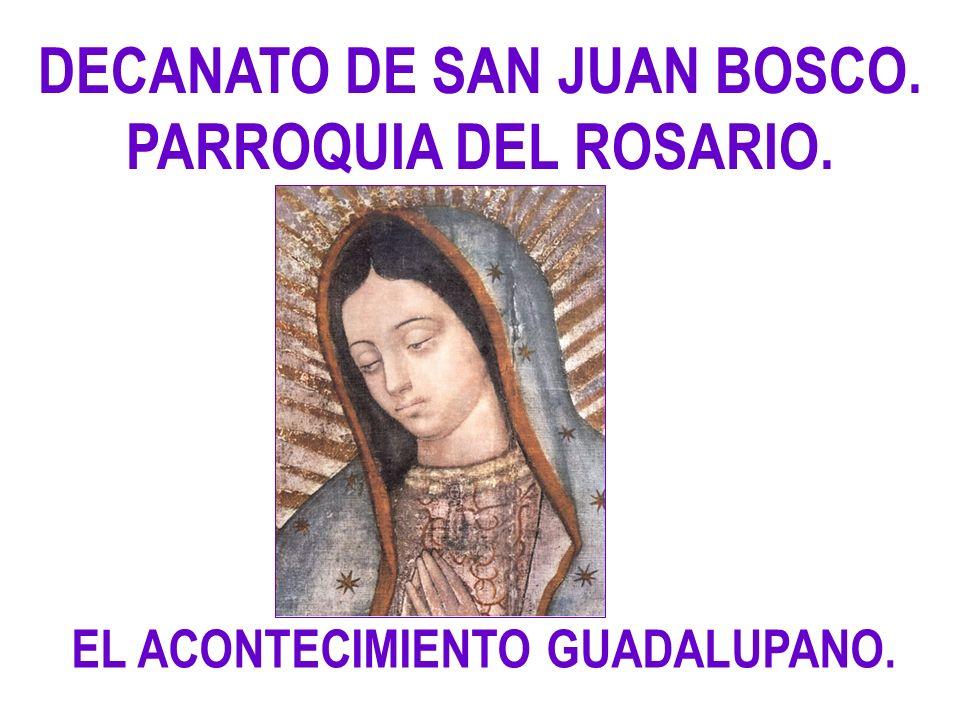 APARICIONES GUADALUPANAS.Primera Aparición: Mañana del Sábado 09 de Diciembre de 1531.