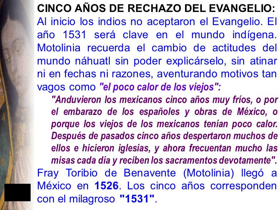 CINCO AÑOS DE RECHAZO DEL EVANGELIO: Al inicio los indios no aceptaron el Evangelio.