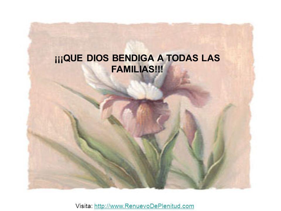 ¡¡¡QUE DIOS BENDIGA A TODAS LAS FAMILIAS!!! Visita: http://www.RenuevoDePlenitud.comhttp://www.RenuevoDePlenitud.com