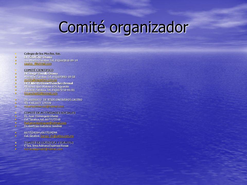 Comité organizador Colegio de los Mochis, Sin. Colegio de los Mochis, Sin. Dr. Saúl Cruz Osuna Dr. Saúl Cruz Osuna Los Mochis, Sinaloa. Tel. 01(668)81