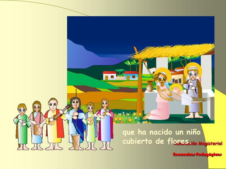 Renovación Magisterial Renovación Magisterial Encuentros Pedagógicos Encuentros Pedagógicos De ella nacería dicen los pastores: