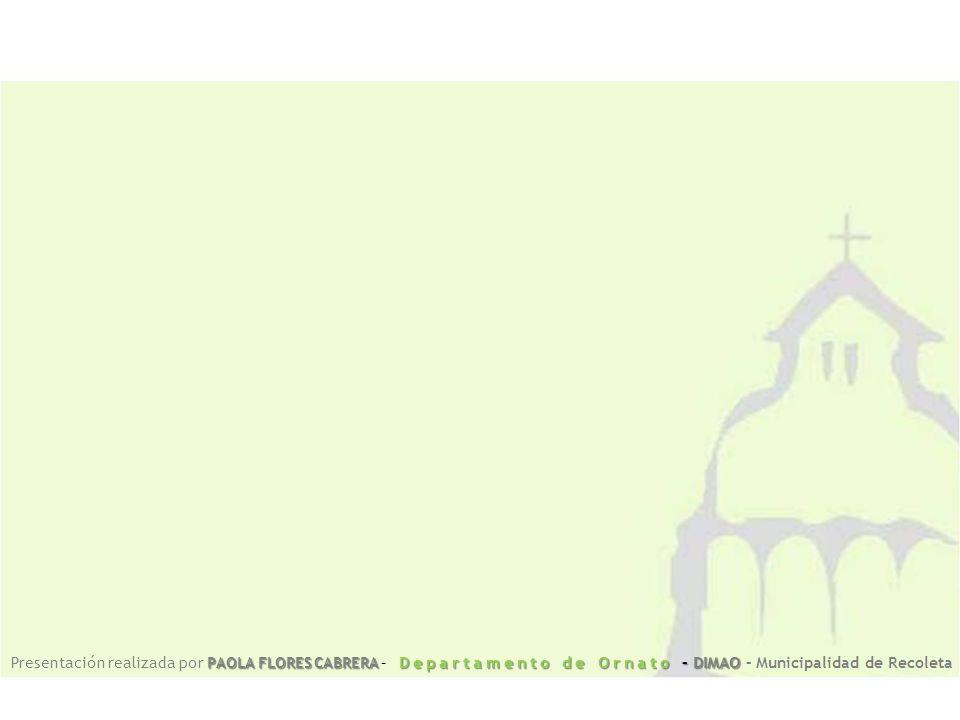 PAOLA FLORES CABRERA Departamento de Ornato – DIMAO Presentación realizada por PAOLA FLORES CABRERA – Departamento de Ornato – DIMAO – Municipalidad d