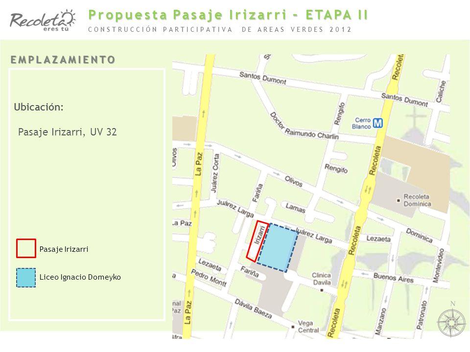 Propuesta Pasaje Irizarri – ETAPA II Ubicación: Pasaje Irizarri, UV 32 EMPLAZAMIENTO CONSTRUCCIÓN PARTICIPATIVA DE AREAS VERDES 2012 Pasaje Irizarri L