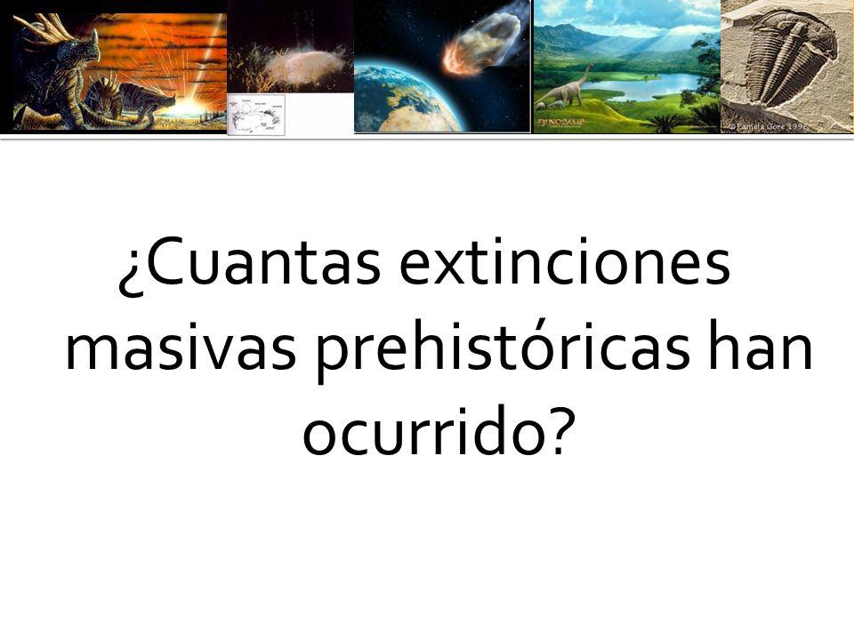 ¿Cuantas extinciones masivas prehistóricas han ocurrido?