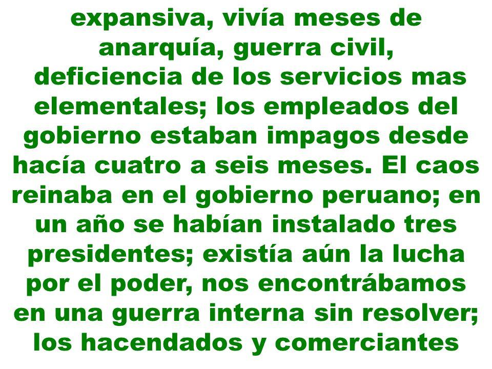 pedían y apoyaban al invasor para cuidar sus tierras y sus pertenencias, las instituciones del país estaban destruidas y los peruanos ilustrados hacían esfuerzos por conservar las actividades de sus instituciones.