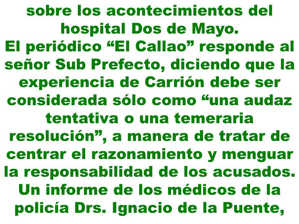 sobre los acontecimientos del hospital Dos de Mayo. El periódico El Callao responde al señor Sub Prefecto, diciendo que la experiencia de Carrión debe