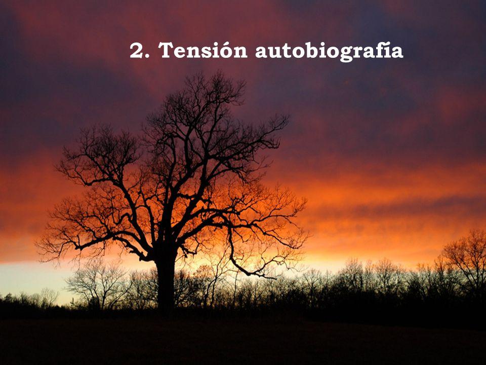 2. Tensión autobiografía