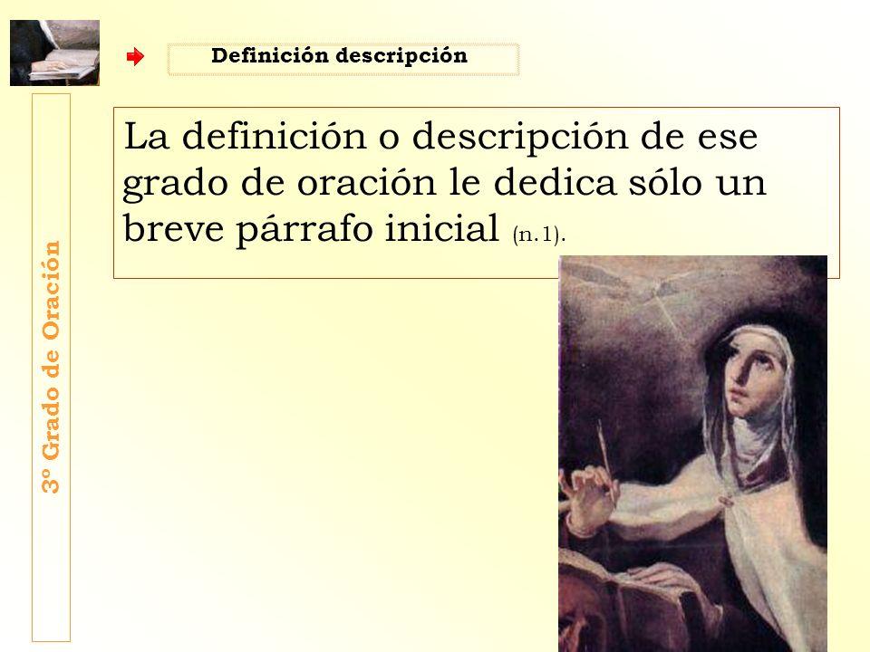 La definición o descripción de ese grado de oración le dedica sólo un breve párrafo inicial (n.1). 3º Grado de Oración Definición descripción