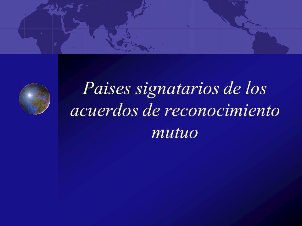 Paises signatarios de los acuerdos de reconocimiento mutuo