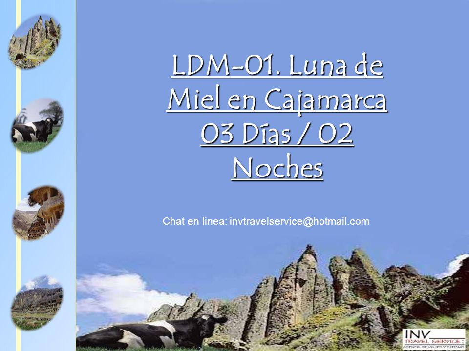 LDM-01. Luna de Miel en Cajamarca 03 Días / 02 Noches Chat en linea: invtravelservice@hotmail.com