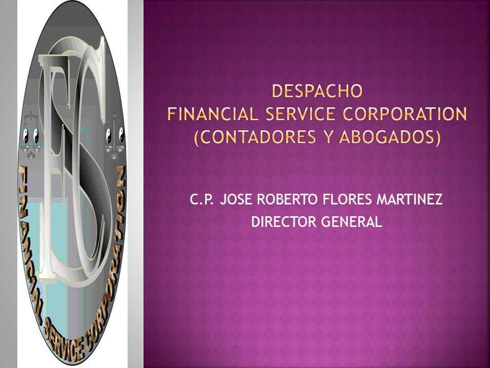 C.P. JOSE ROBERTO FLORES MARTINEZ DIRECTOR GENERAL
