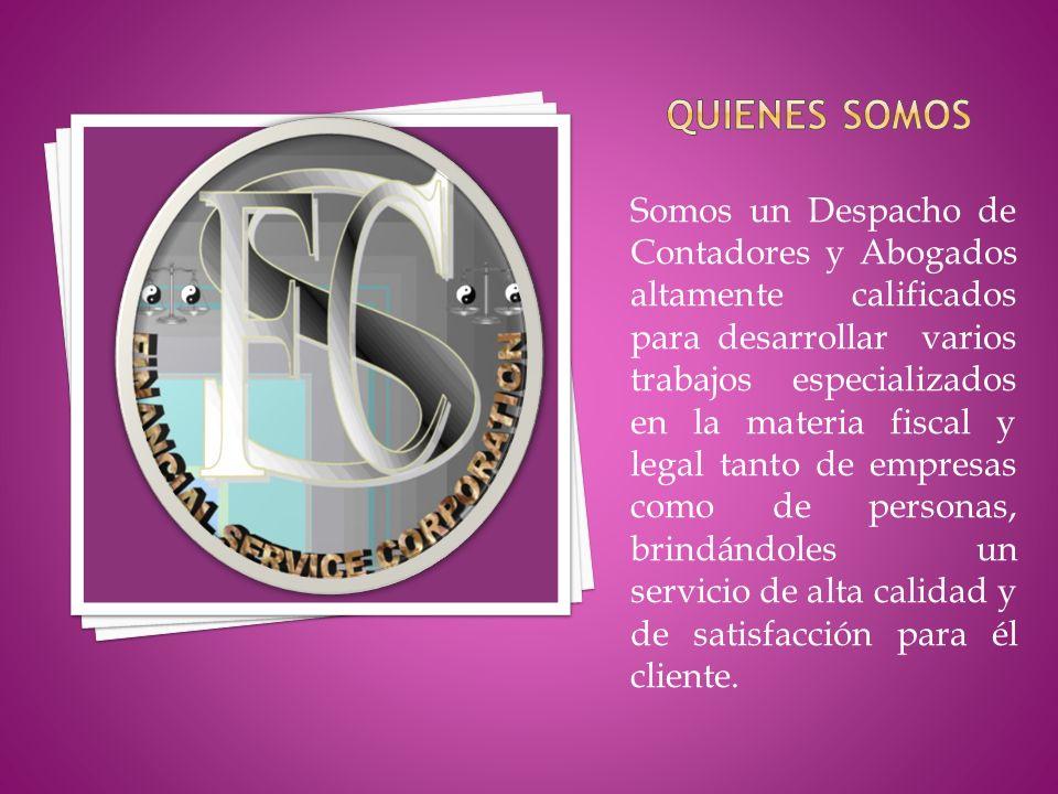 SERVICIOS CONTABLES SERVICIOS DE ADMINISTRACION SERVICIOS DE ASESORIA FISCAL SERVICIOS LEGALES SERVICIOS DE AUDITORIA SERVICIOS DE OUTSOURCING