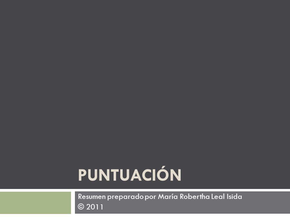 PUNTUACIÓN Resumen preparado por María Robertha Leal Isida © 2011