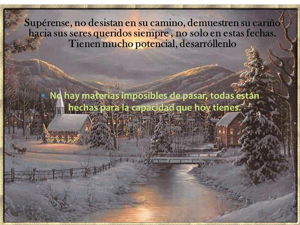Si en tu corazón hay un poco más de amor, es Navidad. Si sabes perdonar al que te ofende, es Navidad. Si trabajas por la justicia entre los hombres, e