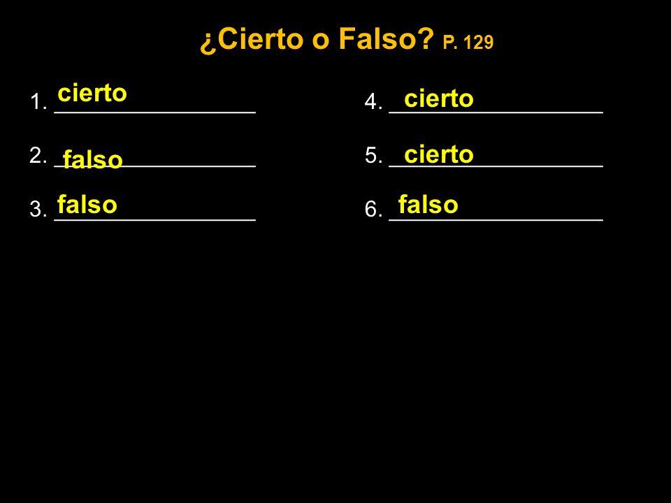 ¿Cierto o Falso.P. 129 1.________________4. _________________ 2.________________5.