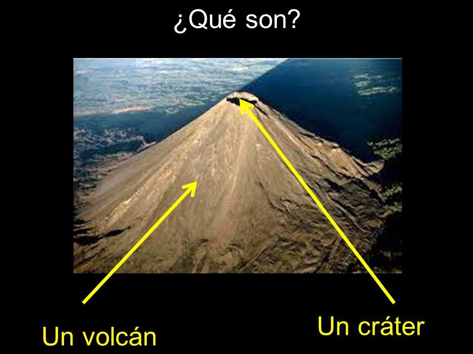 ¿Qué son? Un volcán Un cráter