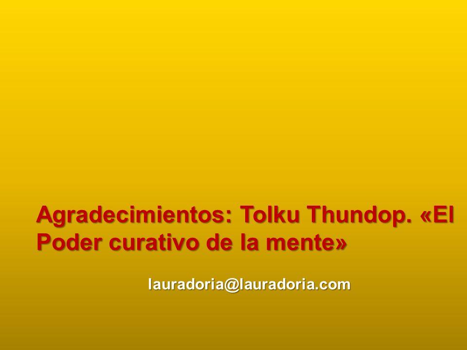 . Agradecimientos: Tolku Thundop. «El Poder curativo de la mente» lauradoria@lauradoria.com