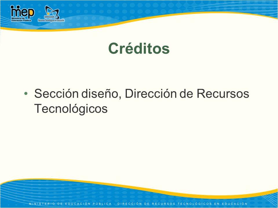 Créditos Sección diseño, Dirección de Recursos Tecnológicos