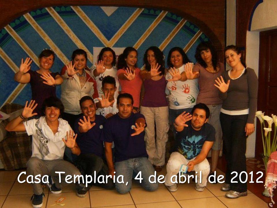 Casa Templaria, 4 de abril de 2012 Casa Templaria, 4 de abril de 2012