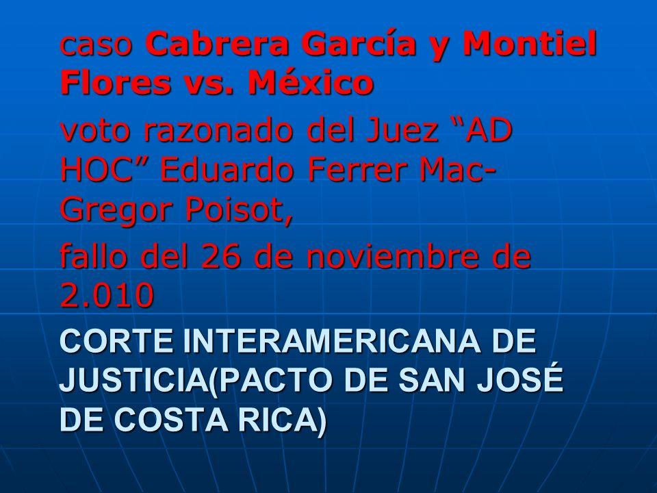 CORTE INTERAMERICANA DE JUSTICIA(PACTO DE SAN JOSÉ DE COSTA RICA) caso Cabrera García y Montiel Flores vs.