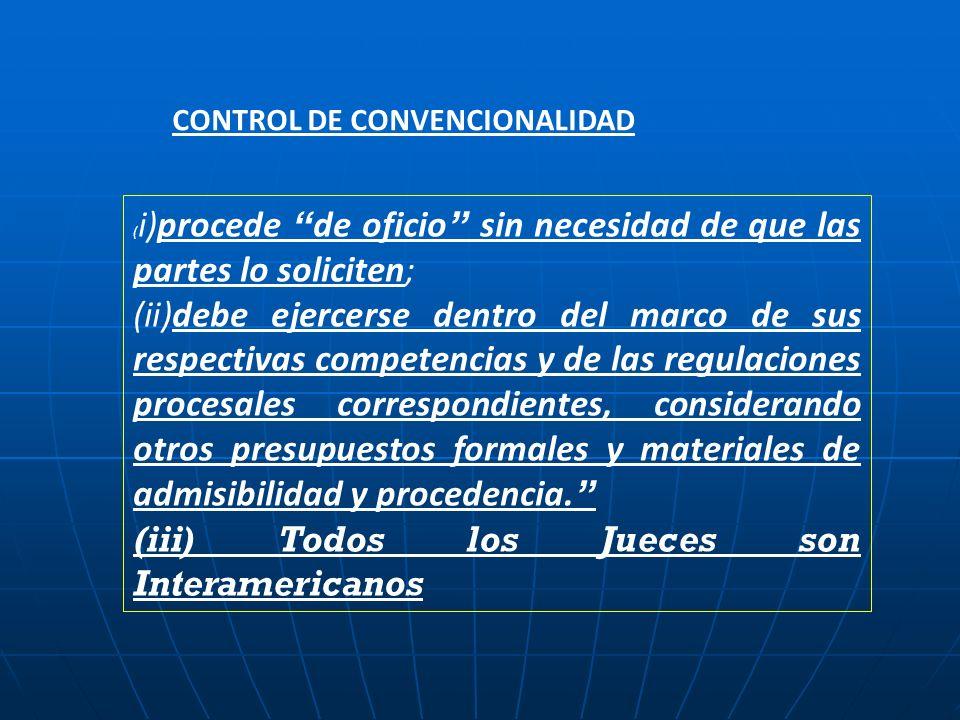 ( i)procede de oficio sin necesidad de que las partes lo soliciten; (ii)debe ejercerse dentro del marco de sus respectivas competencias y de las regul