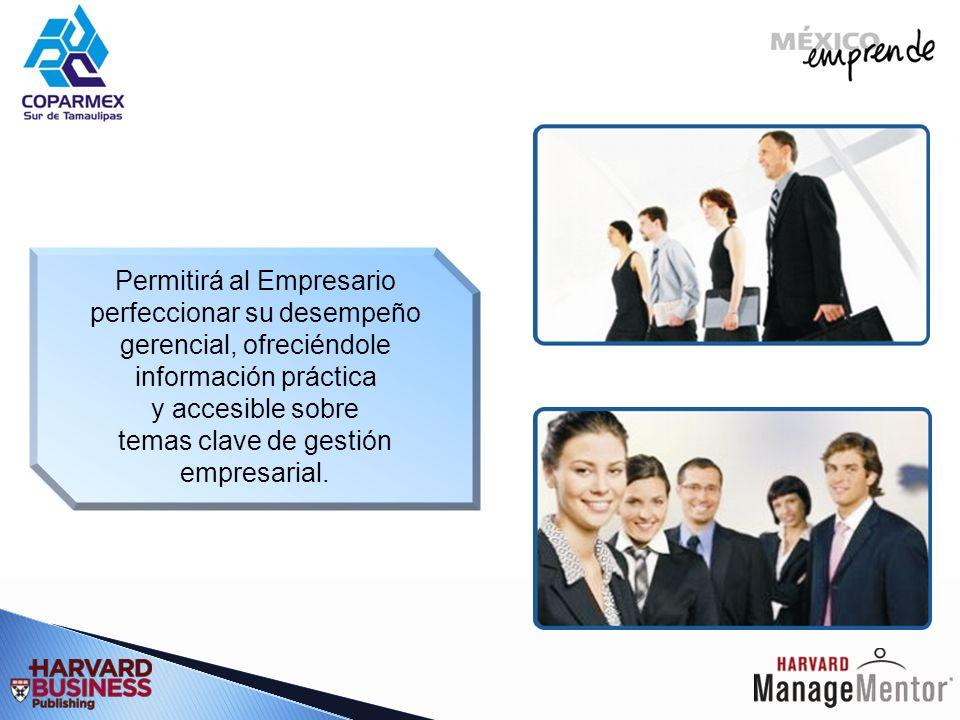 Permitirá al Empresario perfeccionar su desempeño gerencial, ofreciéndole información práctica y accesible sobre temas clave de gestión empresarial.