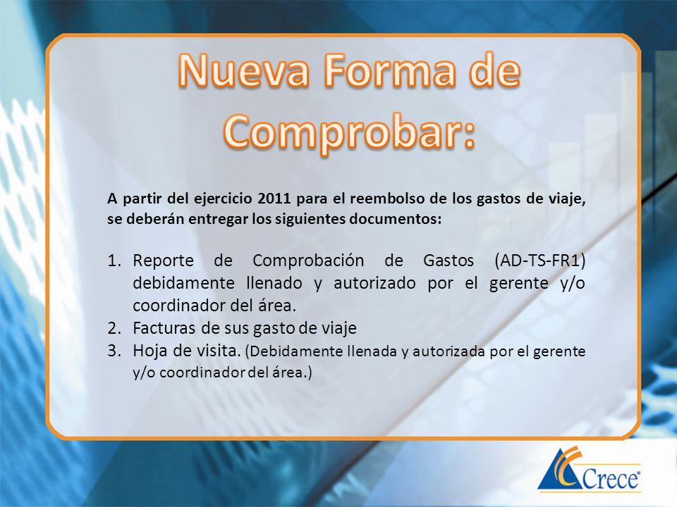 A partir del ejercicio 2011 para el reembolso de los gastos de viaje, se deberán entregar los siguientes documentos: 1.Reporte de Comprobación de Gast