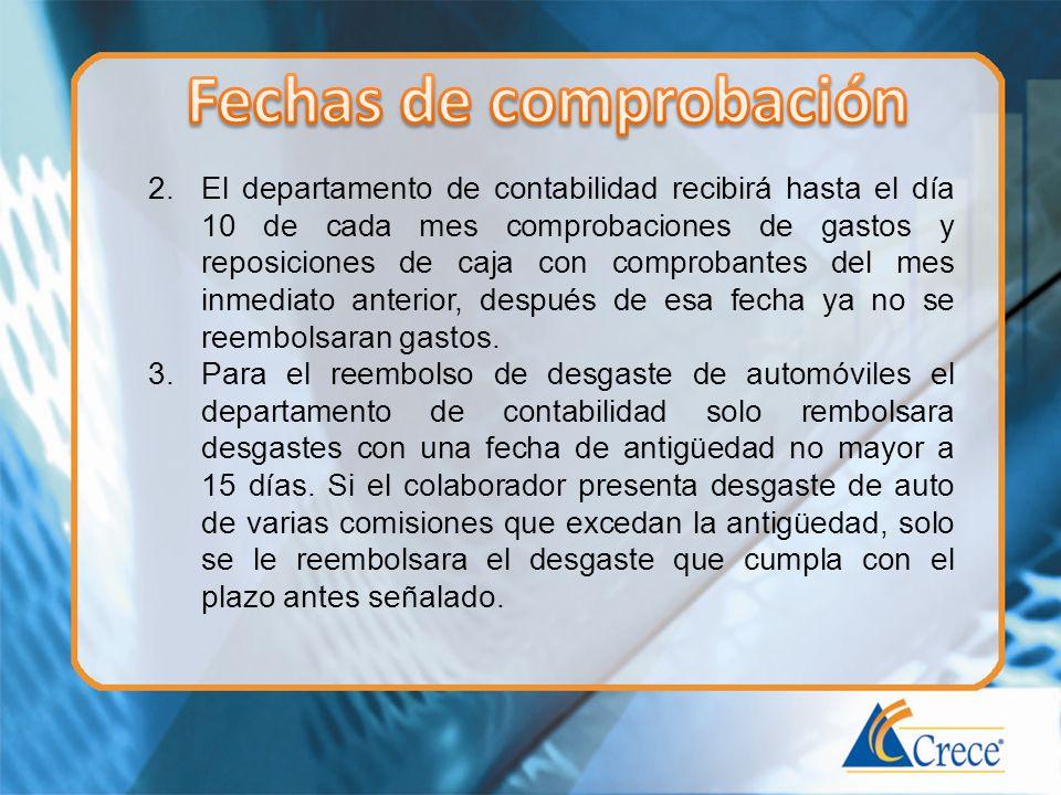 2.El departamento de contabilidad recibirá hasta el día 10 de cada mes comprobaciones de gastos y reposiciones de caja con comprobantes del mes inmedi