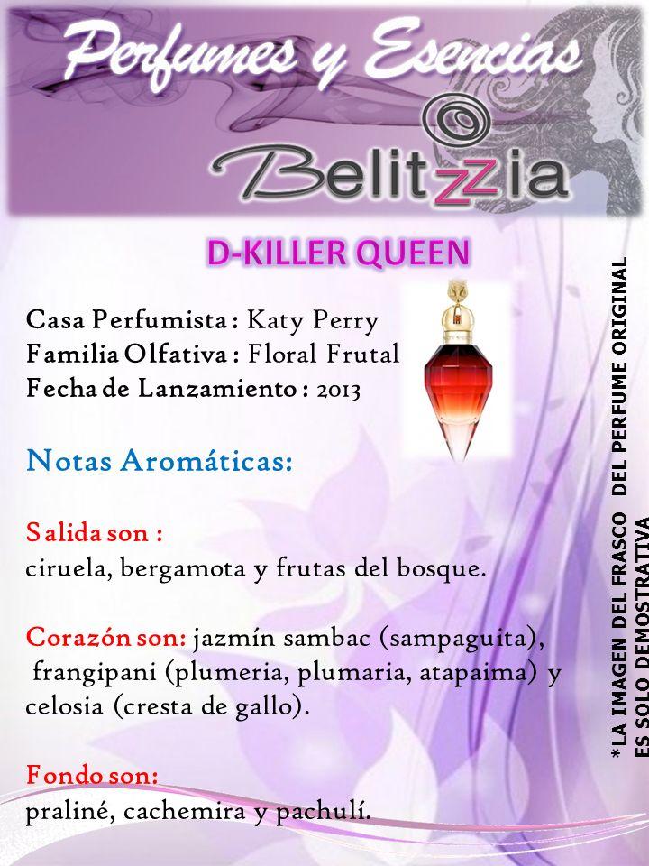 Casa Perfumista : Katy Perry Familia Olfativa : Floral Frutal Fecha de Lanzamiento : 2013 Notas Aromáticas: Salida son : ciruela, bergamota y frutas del bosque.