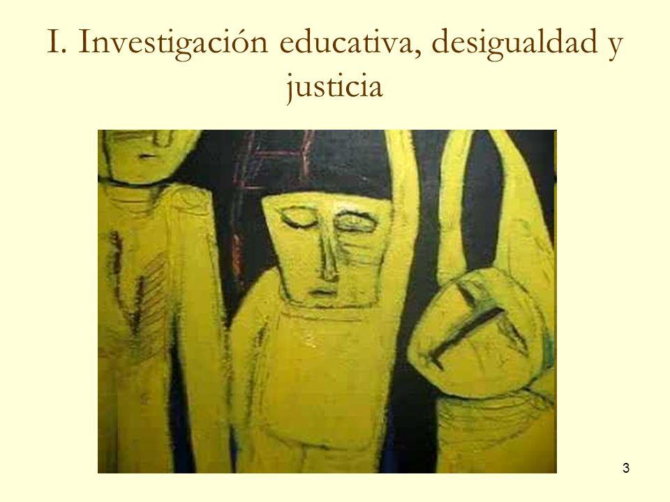 3 I. Investigación educativa, desigualdad y justicia