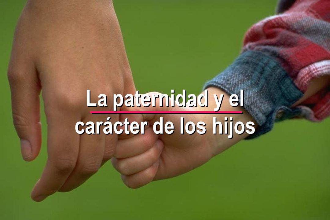 © IEF 15 PRE 1.2.1s La paternidad y el carácter de los hijos