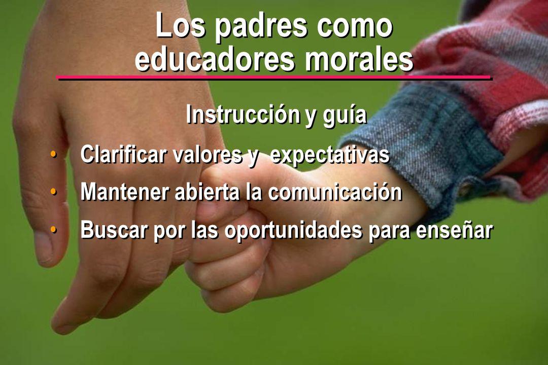 © IEF 22 PRE 1.2.1s Los padres como educadores morales Instrucción y guía Clarificar valores y expectativas Mantener abierta la comunicación Buscar po