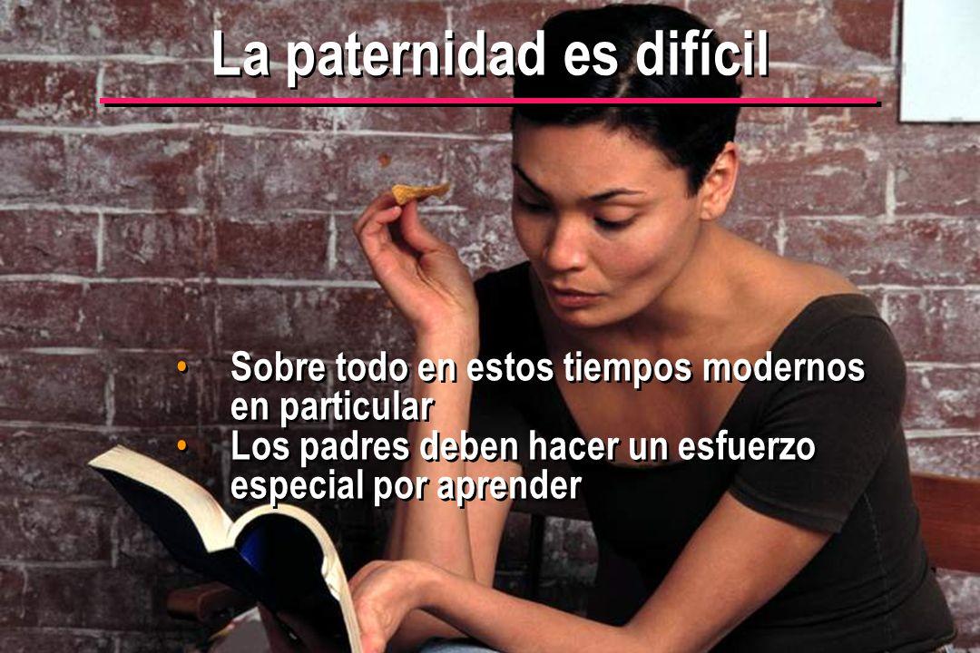 © IEF 3 PRE 1.2.1s La paternidad es difícil Sobre todo en estos tiempos modernos en particular Los padres deben hacer un esfuerzo especial por aprende