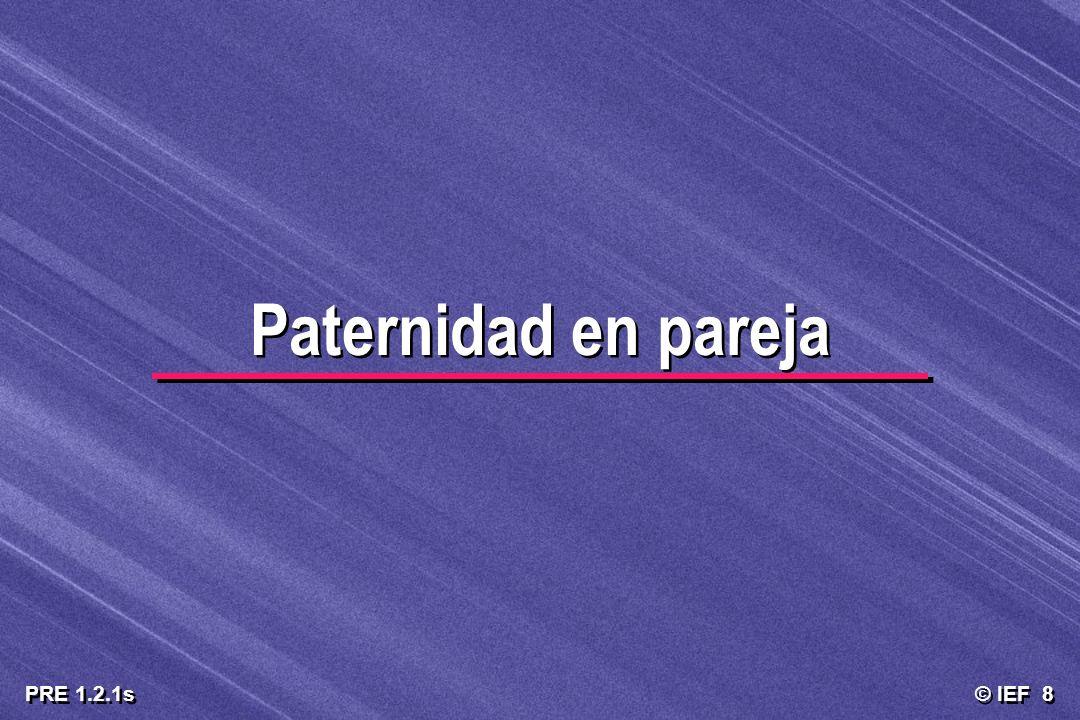 © IEF 8 PRE 1.2.1s Paternidad en pareja