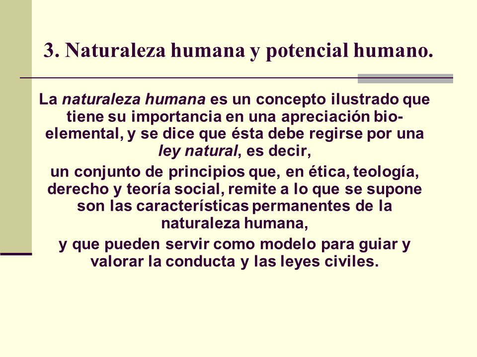 3.Naturaleza humana y potencial humano.