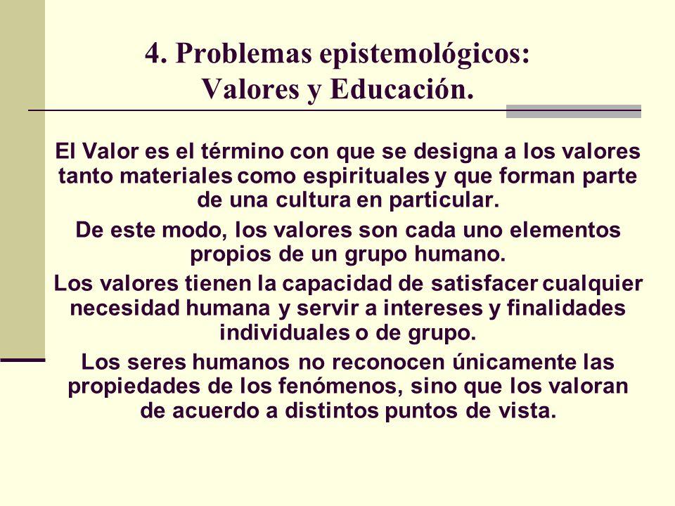 4.Problemas epistemológicos: Valores y Educación.