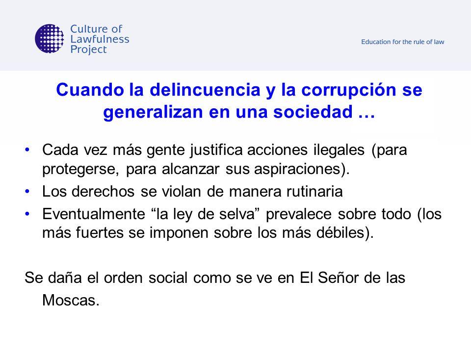 Cuando la delincuencia y la corrupción se generalizan en una sociedad … Cada vez más gente justifica acciones ilegales (para protegerse, para alcanzar