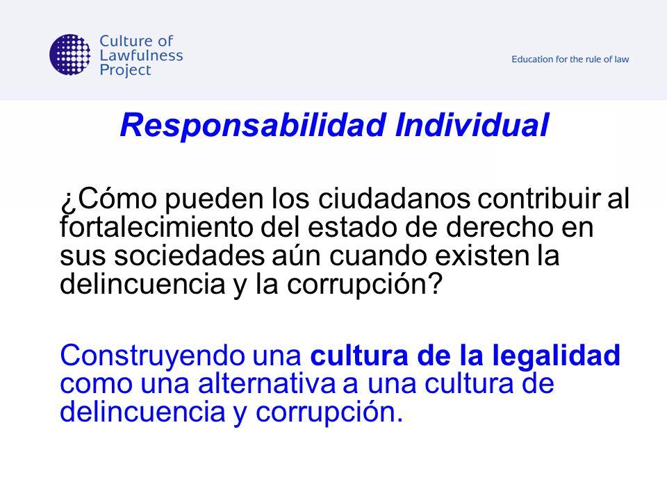Responsabilidad Individual ¿Cómo pueden los ciudadanos contribuir al fortalecimiento del estado de derecho en sus sociedades aún cuando existen la del