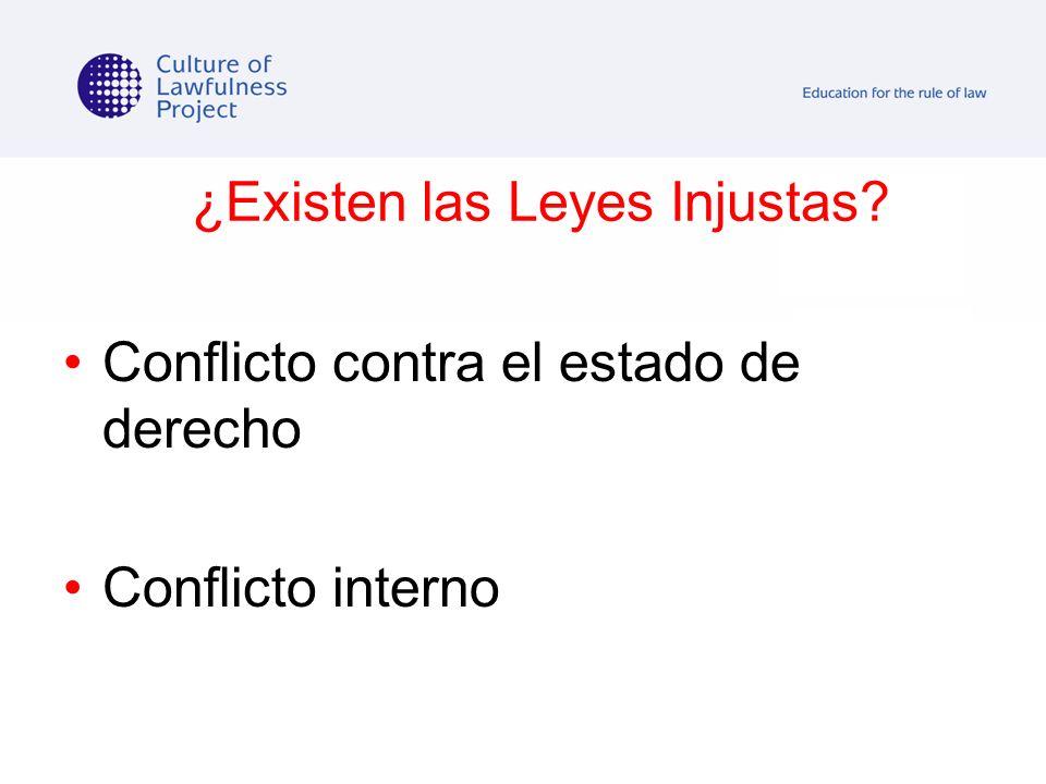 ¿Existen las Leyes Injustas? Conflicto contra el estado de derecho Conflicto interno