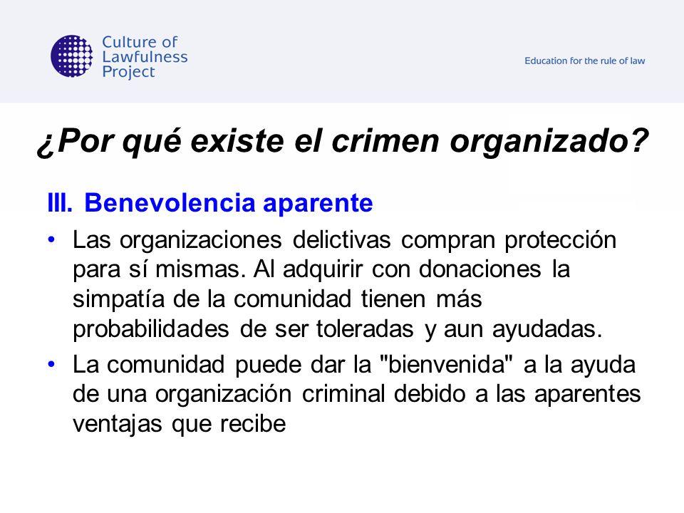 ¿Por qué existe el crimen organizado? III. Benevolencia aparente Las organizaciones delictivas compran protección para sí mismas. Al adquirir con dona
