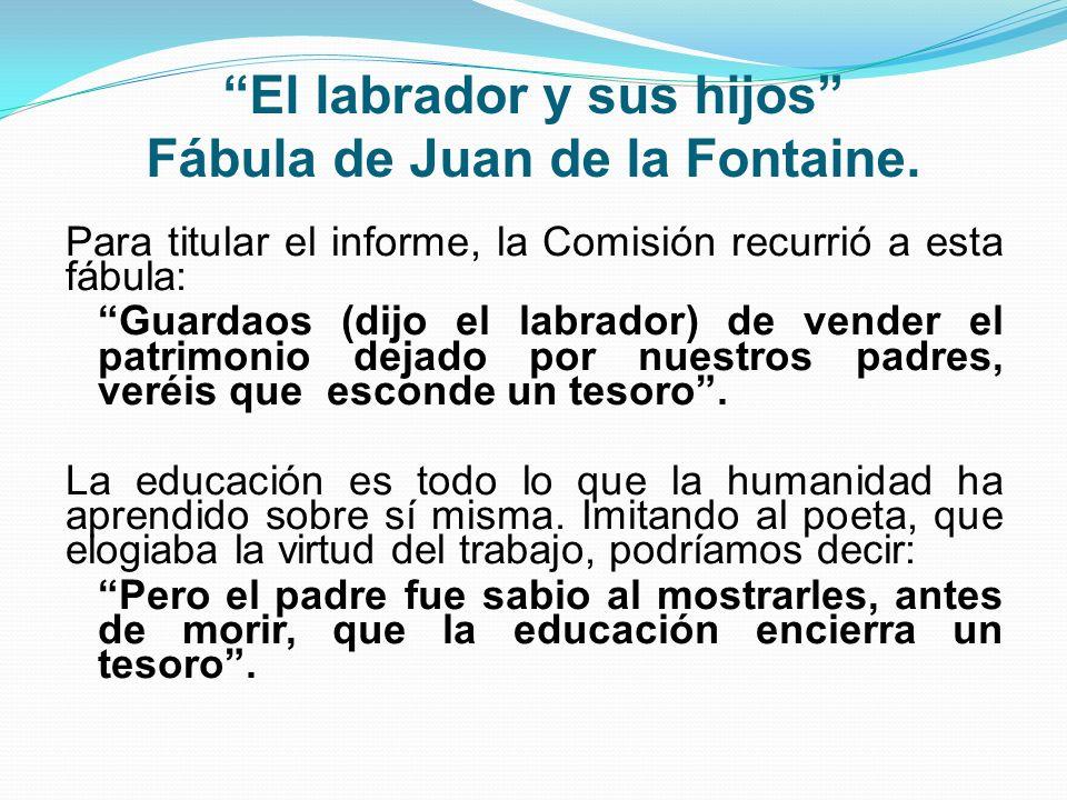 El labrador y sus hijos Fábula de Juan de la Fontaine. Para titular el informe, la Comisión recurrió a esta fábula: Guardaos (dijo el labrador) de ven