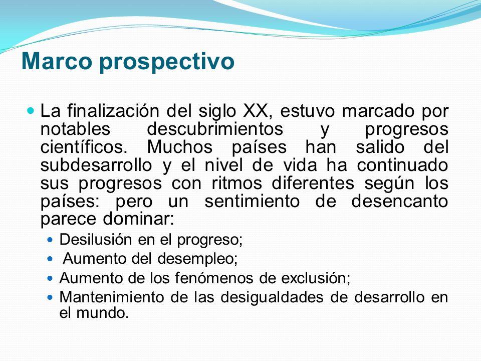 Marco prospectivo La finalización del siglo XX, estuvo marcado por notables descubrimientos y progresos científicos.