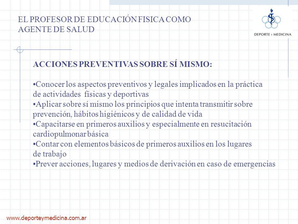 www.deporteymedicina.com.ar ACCIONES PREVENTIVAS SOBRE SÍ MISMO: Conocer los aspectos preventivos y legales implicados en la práctica de actividades f