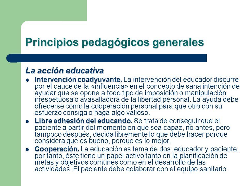 Principios pedagógicos generales La acción educativa Intervención coadyuvante. Intervención coadyuvante. La intervención del educador discurre por el